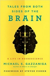 Michael Gazzaniga - Tales From Both Sides of the Brain